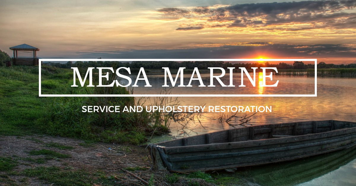 Mesa Marine & Upholstery - WELCOME TO MESA MARINE HOME PAGE